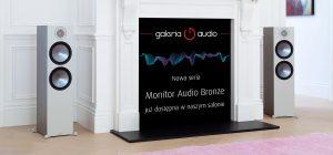 Nowa seria Monitor Audio Bronze, już dostępna w naszym salonie we Wrocławiu